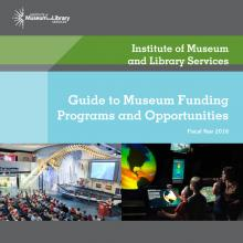 FY 2016 Guide to Museum Funding Programs and Opportunities