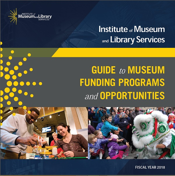 FY 2018 Guide to Museum Funding Programs and Opportunities Brochure