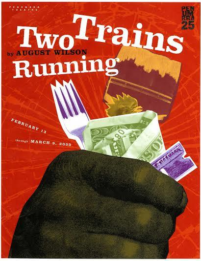 Penumbra Theatre production poster for August Wilson's Two Trains Running (2003).