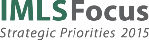 IMLS Focus: Strategic Priorities 2015