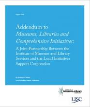 Cover of Addendum to Museums, Libraries and Comprehensive Initiatives: A Joint Partnership Between the Institute of Museum and Library Services and the Local Initiatives Support Corporation