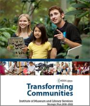Cover of Transforming Communities: IMLS Strategic Plan, 2018 - 2022
