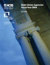 Cover of E.D. TAB: State Library Agencies: Fiscal Year 2004